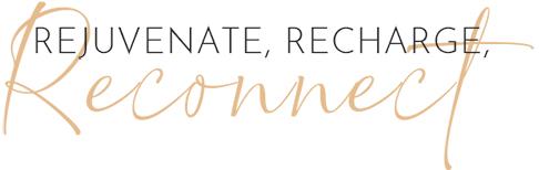 Rejuvenate, Recharge, Reconnect